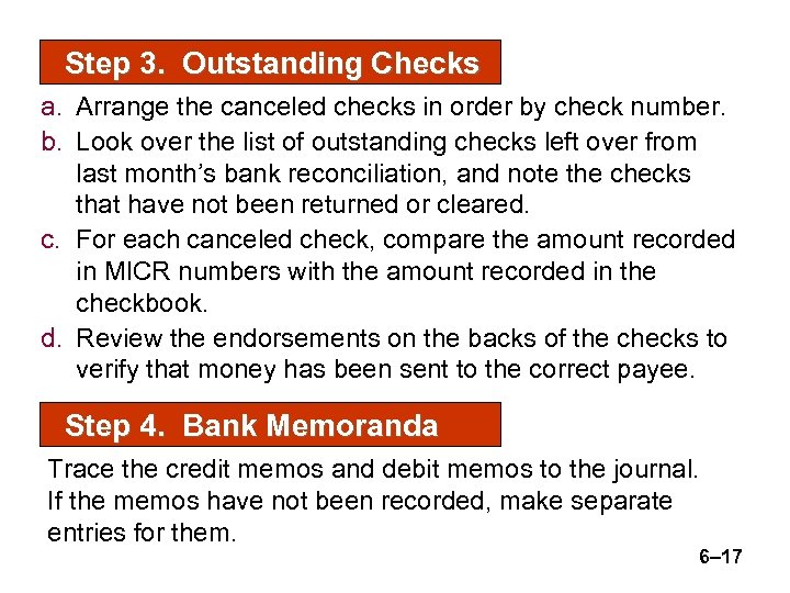 Step 3. Outstanding Checks a. Arrange the canceled checks in order by check number.