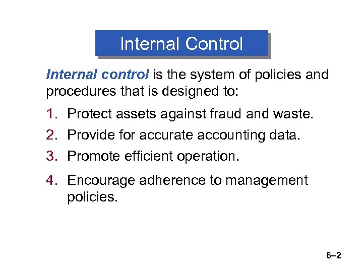 Internal Control Internal control is the system of policies and procedures that is designed