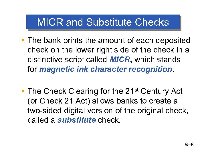 MICR and Substitute Checks § The bank prints the amount of each deposited check