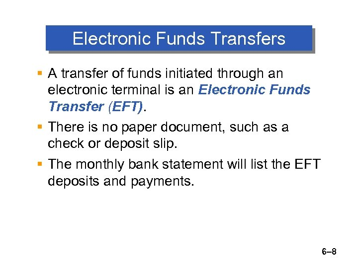 Electronic Funds Transfers § A transfer of funds initiated through an electronic terminal is
