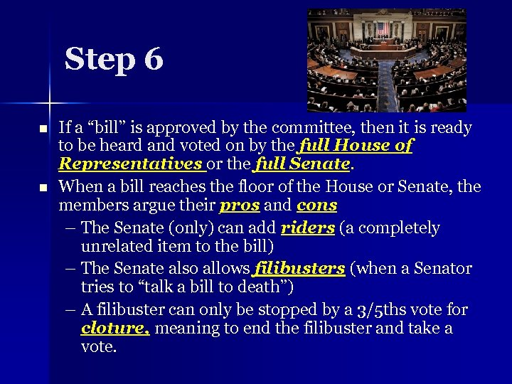 """Step 6 n n If a """"bill"""" is approved by the committee, then it"""