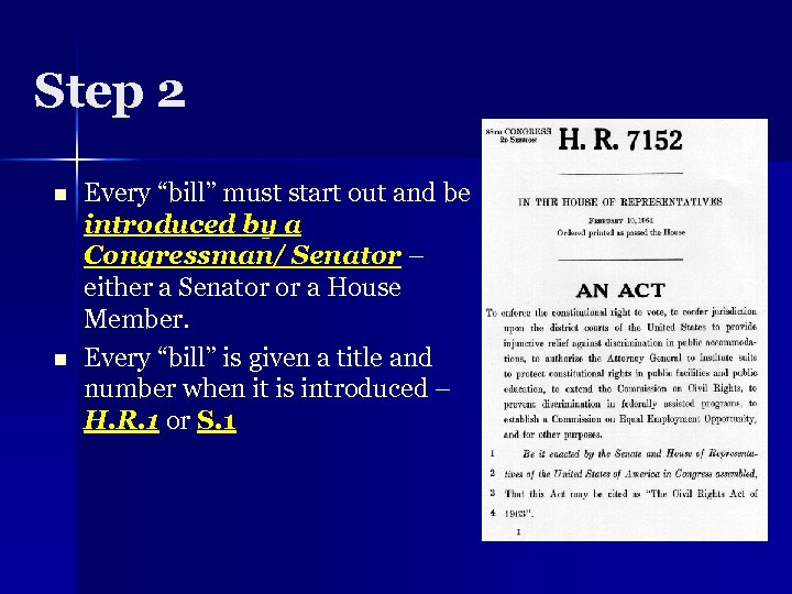 """Step 2 n n Every """"bill"""" must start out and be introduced by a"""