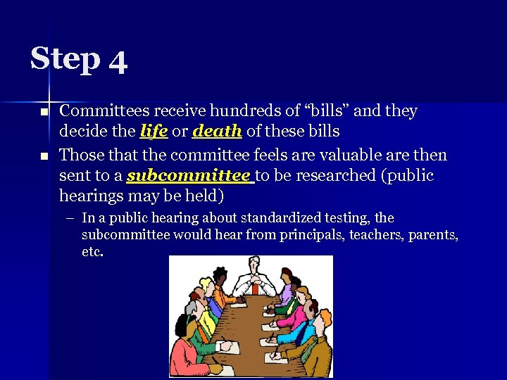 """Step 4 n n Committees receive hundreds of """"bills"""" and they decide the life"""