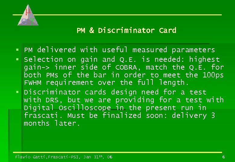 PM & Discriminator Card § PM delivered with useful measured parameters § Selection on