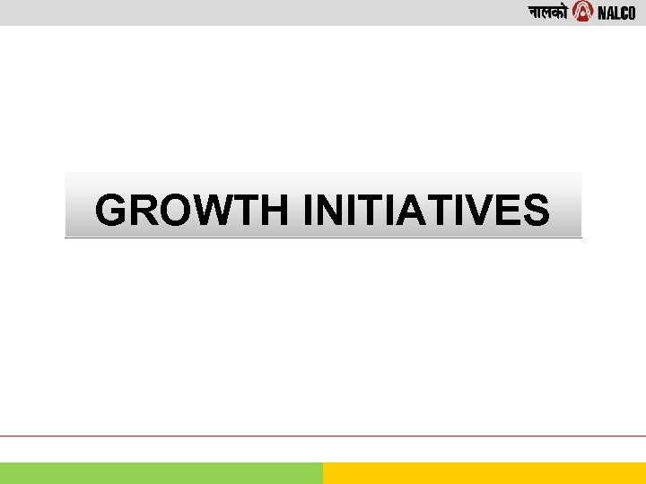 GROWTH INITIATIVES