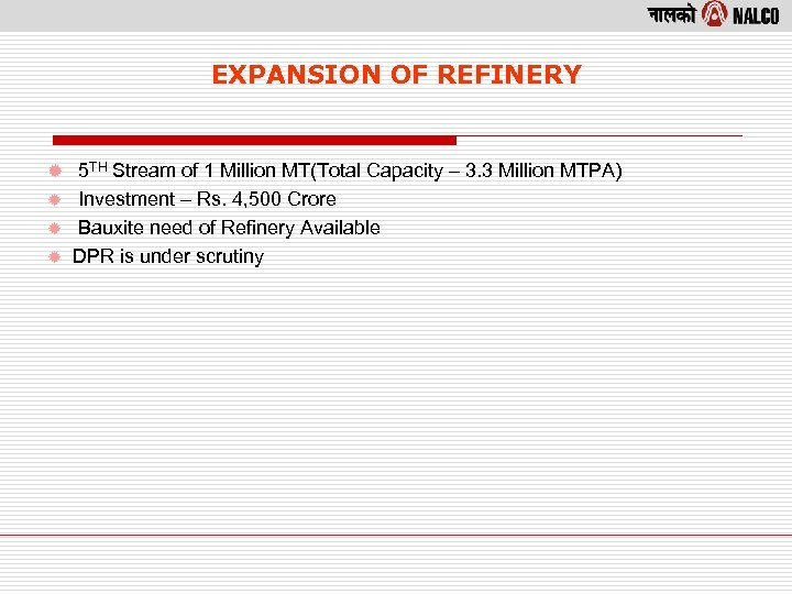 EXPANSION OF REFINERY ® 5 TH Stream of 1 Million MT(Total Capacity – 3.