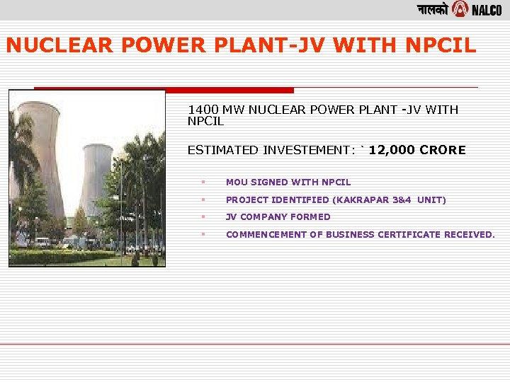 NUCLEAR POWER PLANT-JV WITH NPCIL 1400 MW NUCLEAR POWER PLANT -JV WITH NPCIL ESTIMATED