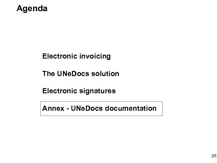Agenda Electronic invoicing The UNe. Docs solution Electronic signatures Annex - UNe. Docs documentation
