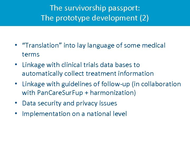 "The survivorship passport: The prototype development (2) • ""Translation"" into lay language of some"