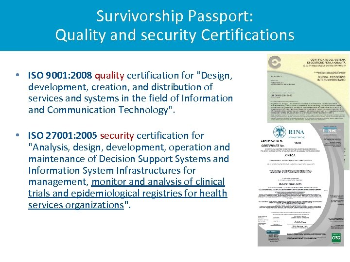Survivorship Passport: Quality and security Certifications • ISO 9001: 2008 quality certification for
