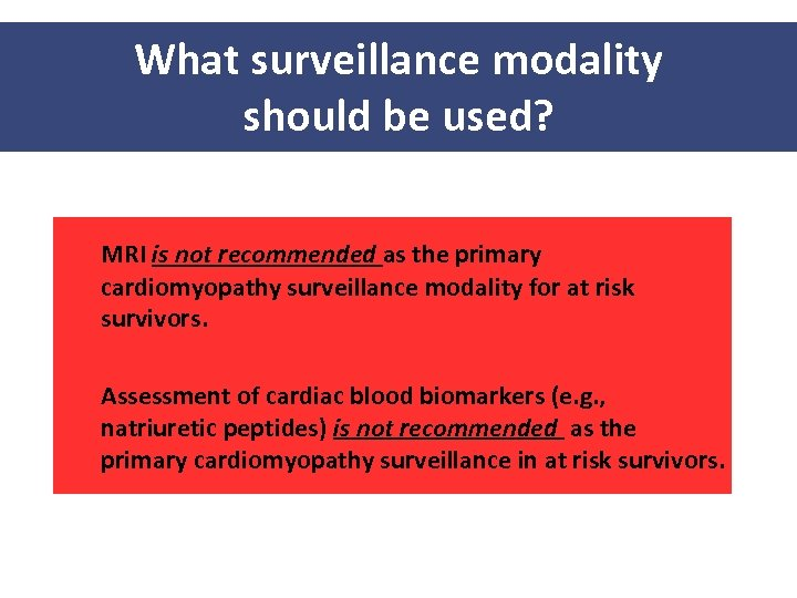 What surveillance modality should be used? MRI is not recommended as the primary cardiomyopathy