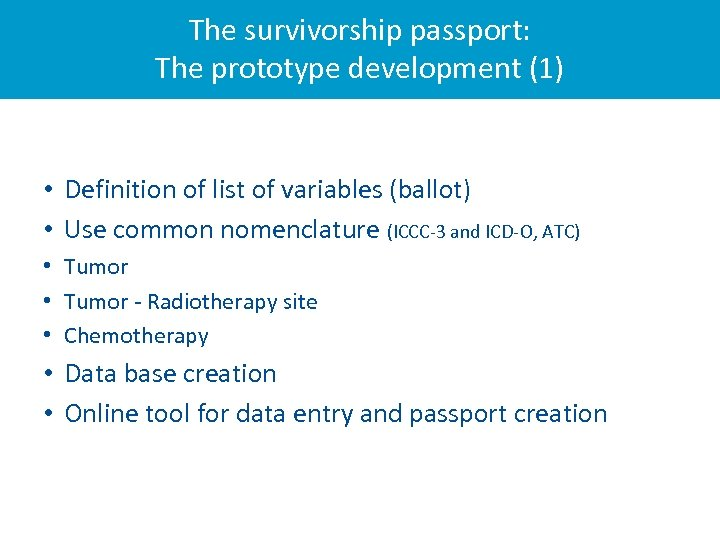 The survivorship passport: The prototype development (1) • Definition of list of variables (ballot)