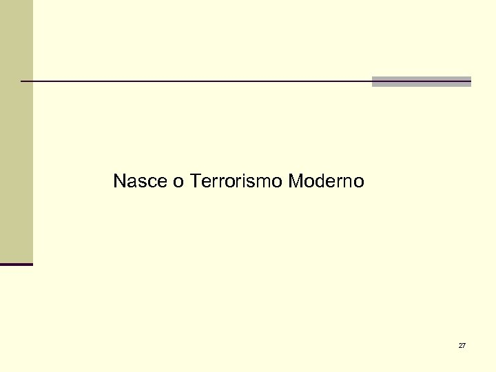 Nasce o Terrorismo Moderno 27