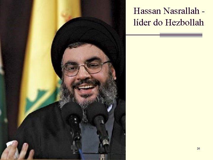 Hassan Nasrallah líder do Hezbollah 31