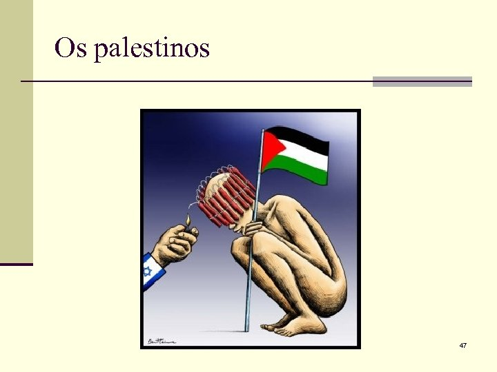 Os palestinos 47