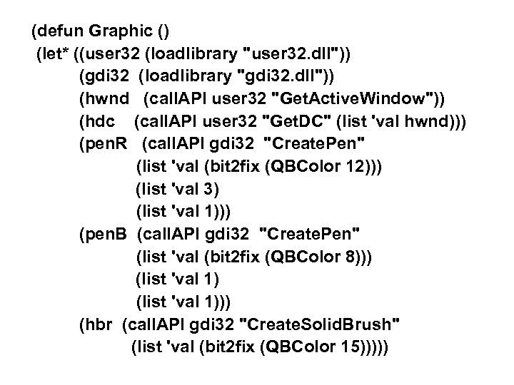 (defun Graphic () (let* ((user 32 (loadlibrary