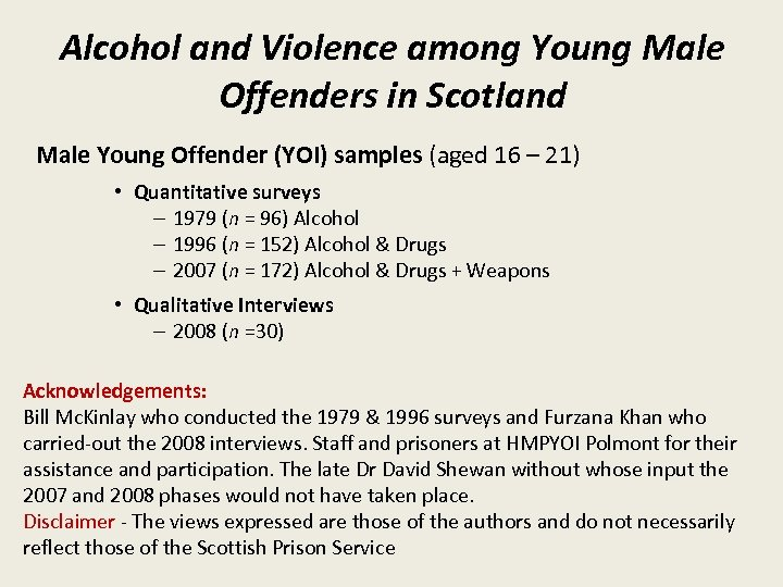 Alcohol and Violence among Young Male Offenders in Scotland Male Young Offender (YOI) samples
