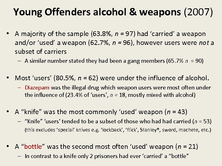 Young Offenders alcohol & weapons (2007) • A majority of the sample (63. 8%,