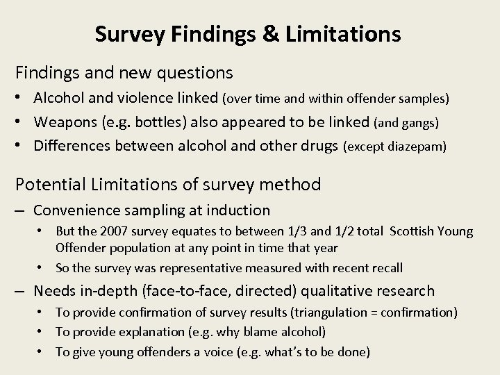 Survey Findings & Limitations Findings and new questions • Alcohol and violence linked (over