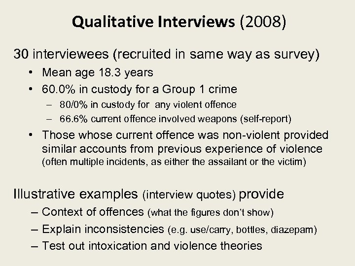 Qualitative Interviews (2008) 30 interviewees (recruited in same way as survey) • Mean age