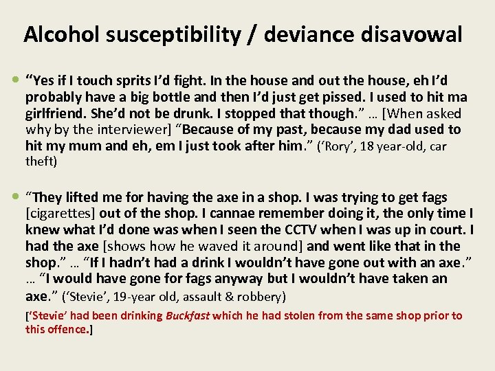 """Alcohol susceptibility / deviance disavowal """"Yes if I touch sprits I'd fight. In the"""