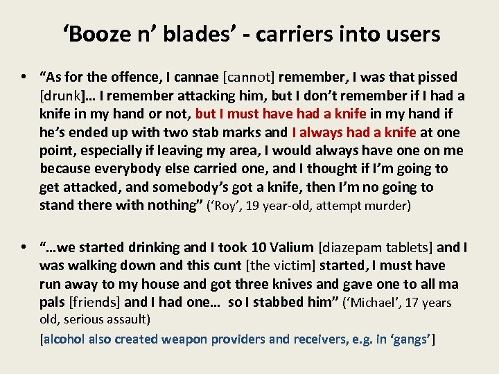 """'Booze n' blades' - carriers into users • """"As for the offence, I cannae"""