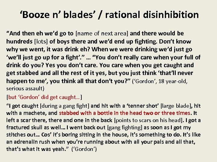 """'Booze n' blades' / rational disinhibition """"And then eh we'd go to [name of"""