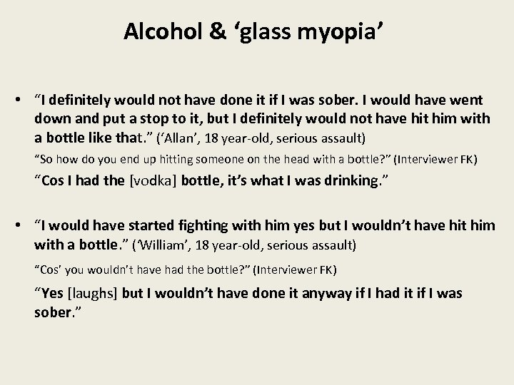 """Alcohol & 'glass myopia' • """"I definitely would not have done it if I"""