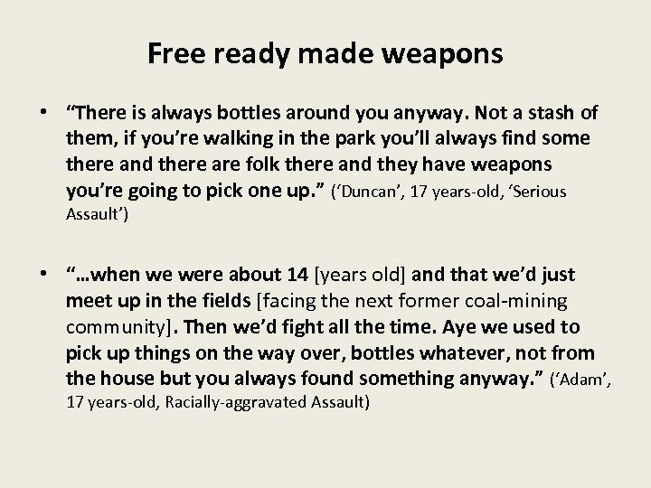 """Free ready made weapons • """"There is always bottles around you anyway. Not a"""