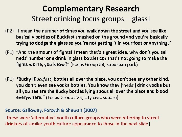 """Complementary Research Street drinking focus groups – glass! (P 2) """"I mean the number"""