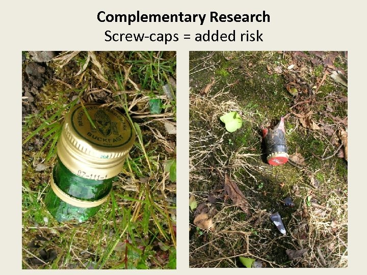 Complementary Research Screw-caps = added risk