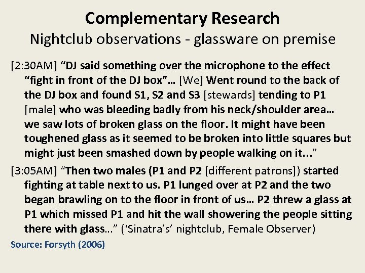 """Complementary Research Nightclub observations - glassware on premise [2: 30 AM] """"DJ said something"""