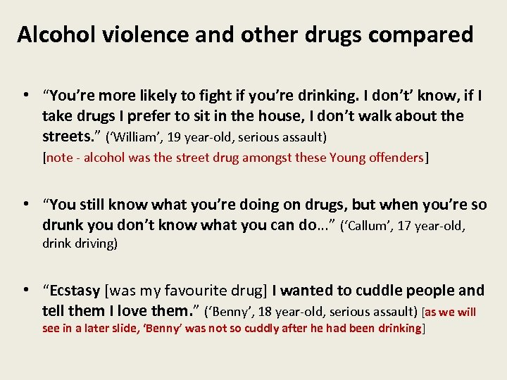 """Alcohol violence and other drugs compared • """"You're more likely to fight if you're"""