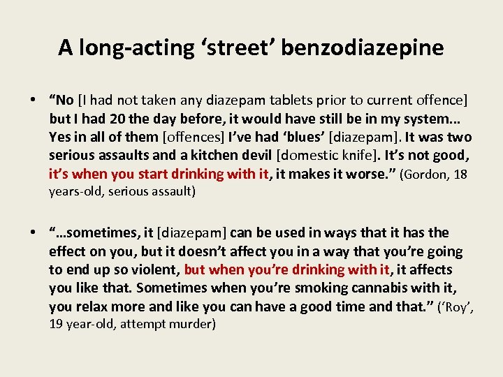"""A long-acting 'street' benzodiazepine • """"No [I had not taken any diazepam tablets prior"""