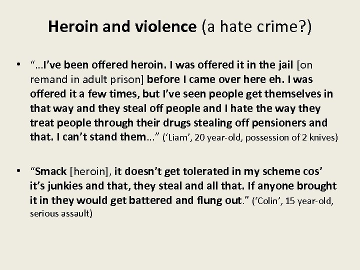 """Heroin and violence (a hate crime? ) • """"…I've been offered heroin. I was"""