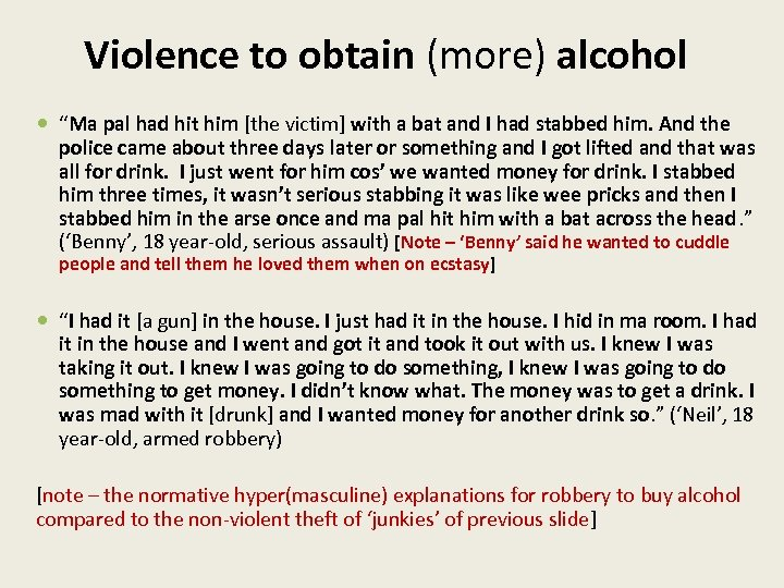"""Violence to obtain (more) alcohol """"Ma pal had hit him [the victim] with a"""