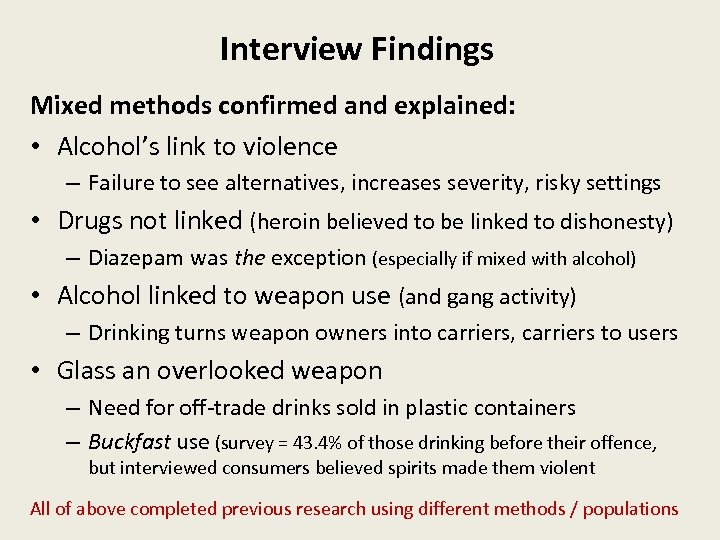Interview Findings Mixed methods confirmed and explained: • Alcohol's link to violence – Failure