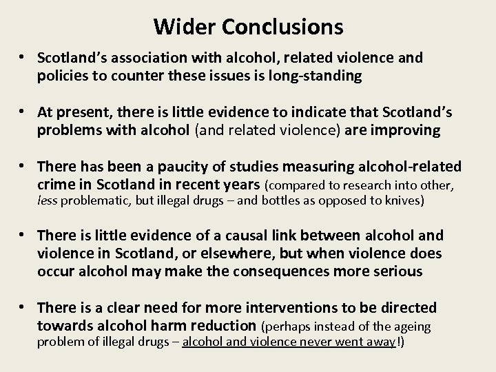 Wider Conclusions • Scotland's association with alcohol, related violence and policies to counter these