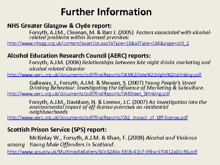Further Information NHS Greater Glasgow & Clyde report: Forsyth, A. J. M. , Cloonan,