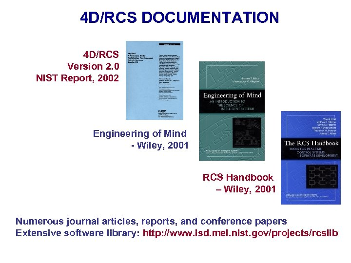 4 D/RCS DOCUMENTATION 4 D/RCS Version 2. 0 NIST Report, 2002 Engineering of Mind