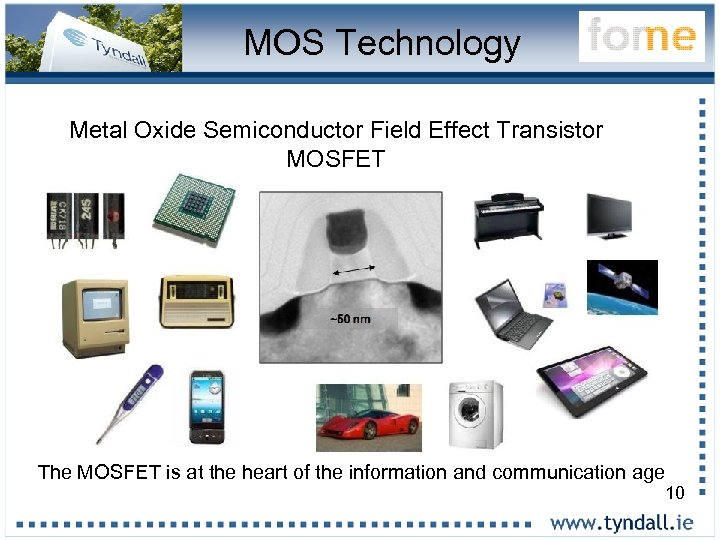 MOS Technology Metal Oxide Semiconductor Field Effect Transistor MOSFET The MOSFET is at the