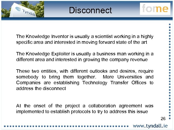 Disconnect The Knowledge Inventor is usually a scientist working in a highly specific area