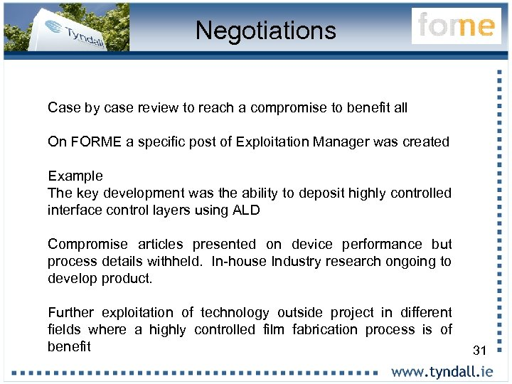 Negotiations Case by case review to reach a compromise to benefit all On FORME
