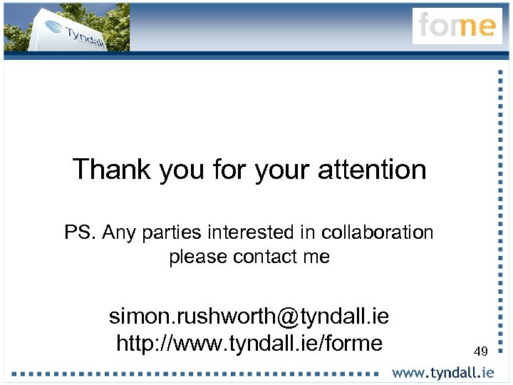 Thank you for your attention PS. Any parties interested in collaboration please contact me