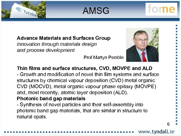 AMSG Advance Materials and Surfaces Group Innovation through materials design and process development Prof