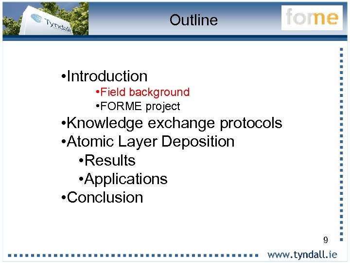 Outline • Introduction • Field background • FORME project • Knowledge exchange protocols •