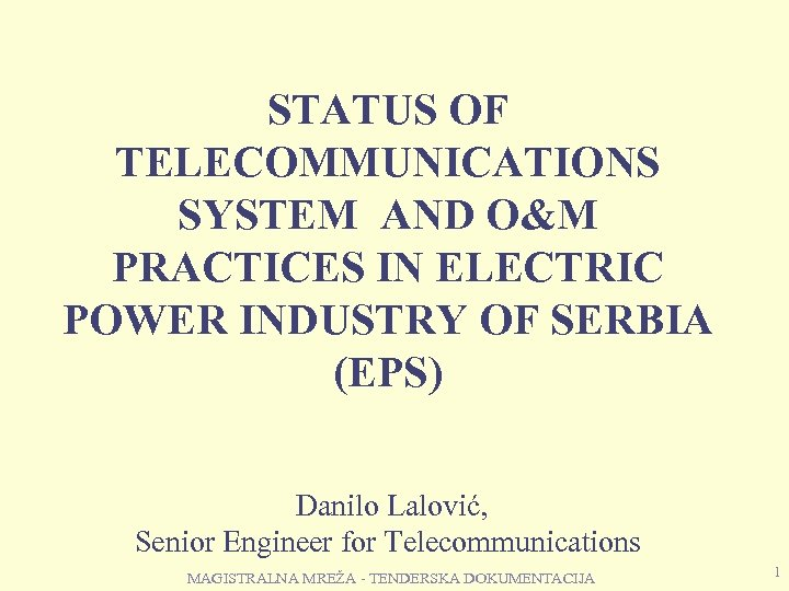 STATUS OF TELECOMMUNICATIONS SYSTEM AND O&M PRACTICES IN ELECTRIC POWER INDUSTRY OF SERBIA (EPS)