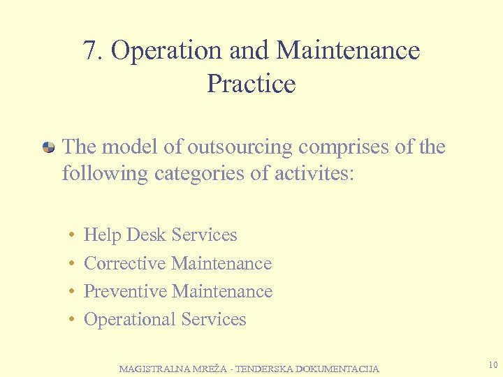 7. Operation and Maintenance Practice The model of outsourcing comprises of the following categories
