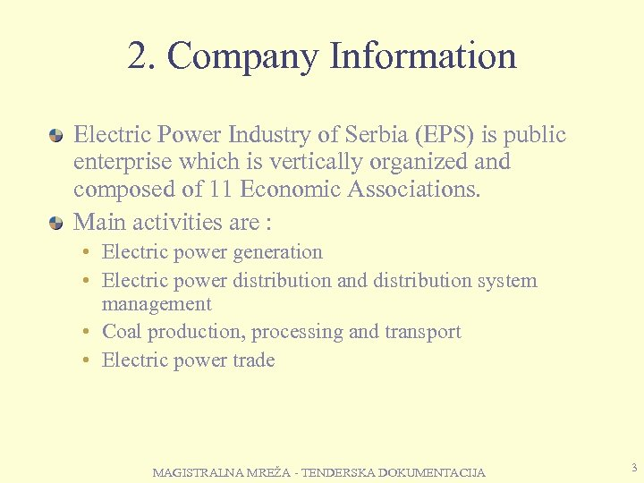 2. Company Information Electric Power Industry of Serbia (EPS) is public enterprise which is