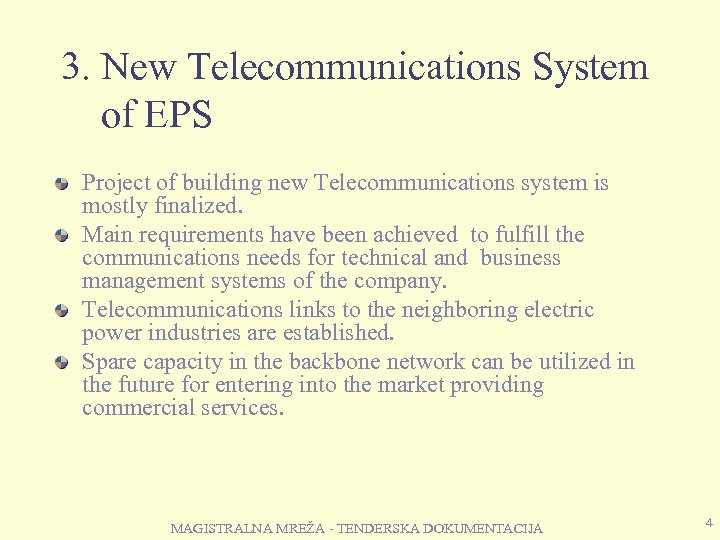 3. New Telecommunications System of EPS Project of building new Telecommunications system is mostly